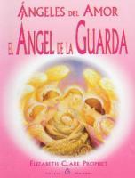 Angeles Del Amor. El Angel de l - Elizabeth Clare Prophet