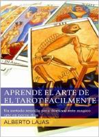 Aprende a Leer El Tarot Facilmente - Alberto Lajas