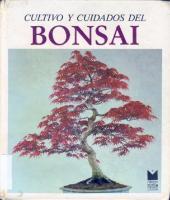 Cultivo y Cuidados Del Bonsai