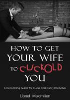 How to Get Your Wife to Cuckold - Lionel Maximilien