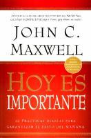 Hoy Es Importante - John C. Maxwell