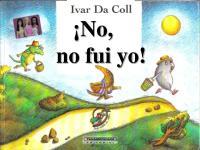 No, No Fui Yo. Ivar Da Coll