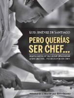 Pero Querias Ser Chef Luis-jimenez-De-santiago