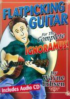 Wayne Erbsen - Flatpicking Guitar for The Complete Ignoramus!